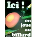 Affiche: Ici On Joue Au Billard (Franckymatic)
